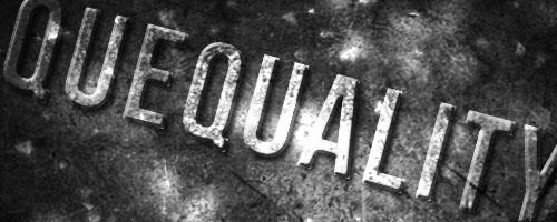 quequality.jpg.2fd8c888f2242486f23dadedcd551295.jpg